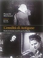 L'eredità di Antigone. Storie di donne…