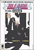 Bleach Gold vol. 15 by Tite Kubo