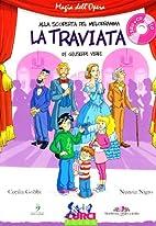 La Traviata di Giuseppe Verdi. Con CD Audio…