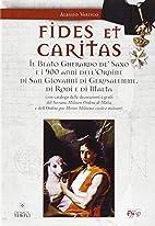 Fides et caritas. Il beato Gherardo de' Saxo…