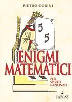 Enigmi matematici per spiriti razionali by…