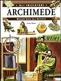 Lucio Russo: Archimede. Massimo genio dell'umanità