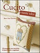 Cucito tante idee by Barri S. Gaudet