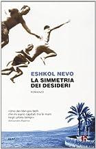 La simmetria dei desideri by Eshkol Nevo