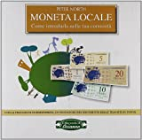 Peter North: Moneta locale. Come introdurla nella tua comunità