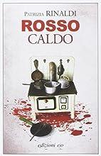 Rosso caldo by Patrizia Rinaldi