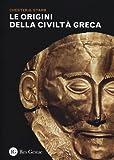 Chester G. Starr: Le origini della civiltà greca