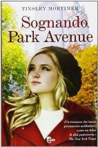 Sognando Park Avenue by Tinsley Mortimer