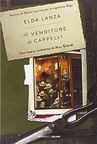 Il venditore di cappelli: romanzo by Elda…