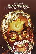 Hayao Miyazaki: un mondo incantato by…