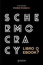 Schermocracy. Libro o ebook?:…