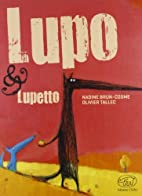 Lupo & Lupetto by Nadine Brun-Cosme