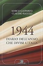 1944 : diario dell'anno che divise l'Italia…