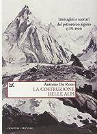 La costruzione delle Alpi. Immagini e…