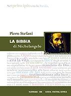 La bibbia di Michelangelo by Piero Stefanii