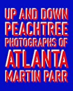 Up and Down Peachtree: Photos of Atlanta by…
