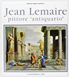 Jean Lemaire : pittore antiquario by…