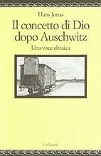 Il concetto di Dio dopo Auschwitz. Una voce…