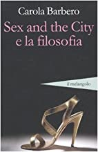 Sex and the city e la filosofia by Carola…
