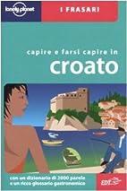 Capire e farsi capire in croato by Ivan…