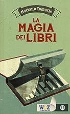 La magia dei libri by Mariano Tomatis