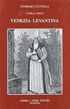 Venezia levantina by Carla Coco