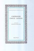 Carteggio Croce-Laurini by Benedetto Croce