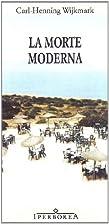 La morte moderna by Carl-Henning Wijkmark