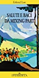 Erlend Loe: Saluti e baci da Mixing Part