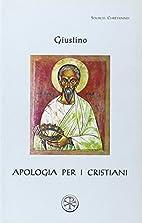 Apologia per i cristiani by Justin Martyr