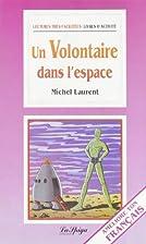 Un Volontaire Dans L'Espace (French Edition)…
