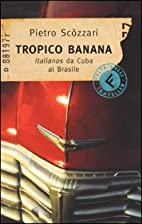 TROPICO BANANA by Pietro Scozzari