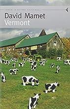 Vermont by David Mamet