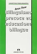 Le bilinguisme précoce by Renzo Titone