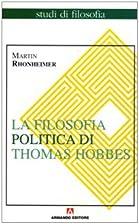 La filosofia politica di Thomas Hobbes.…