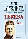 Jean Lafrance: Teresa di Lisieux. Il cammino della fiducia