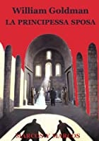 La principessa sposa by William Goldman