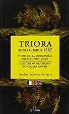 Triora, Anno Domini 1587 : storia della…