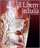 Il Liberty in Italia by Fabio Benzi