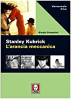Stanley Kubrick. L'arancia meccanica by…