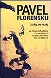 Avril Pyman: Pavel Florenskij. La prima biografia di un grande genio cristiano del XX secolo