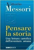 Pensare la storia by Vittorio Messori