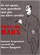 Groucho Marx: se mi sposi non…