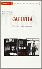 Cattività by Marco Delogu