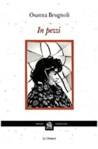 In pezzi by Osanna Brugnoli