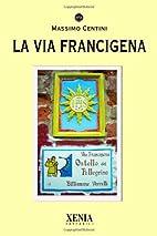 La via Francigena by Massimo Centini