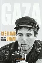 Gaza: restiamo umani by Vittorio Arrigoni