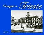 Omaggio a Trieste by Alinari