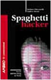 Spaghetti hacker: storie, tecniche e aspetti…