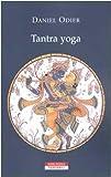 Daniel Odier: Tantra yoga. Il Vijñabhairava tantra. Il «tantra della conoscenza suprema»